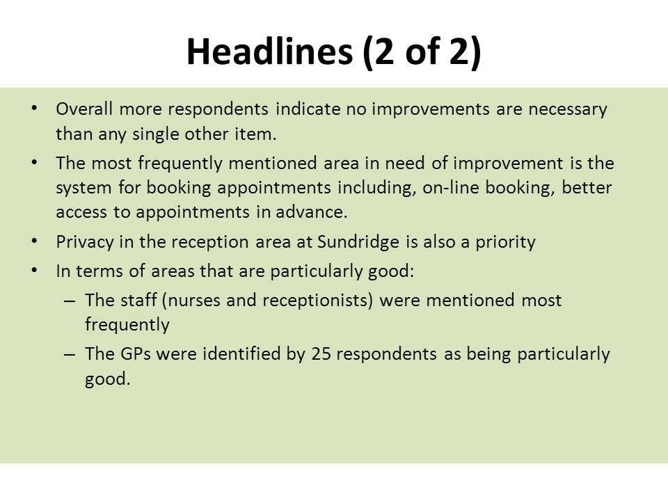 Headlines (2 of 2) Overall more respondents indicate no improvements are necessary than any single other item.