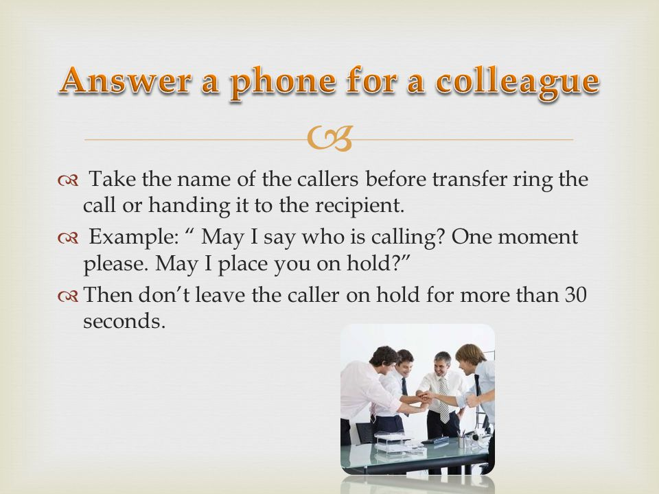 Answer a phone for a colleague