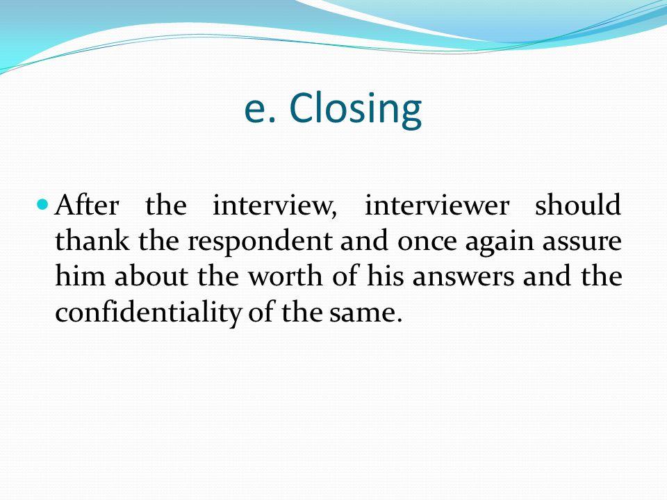 e. Closing