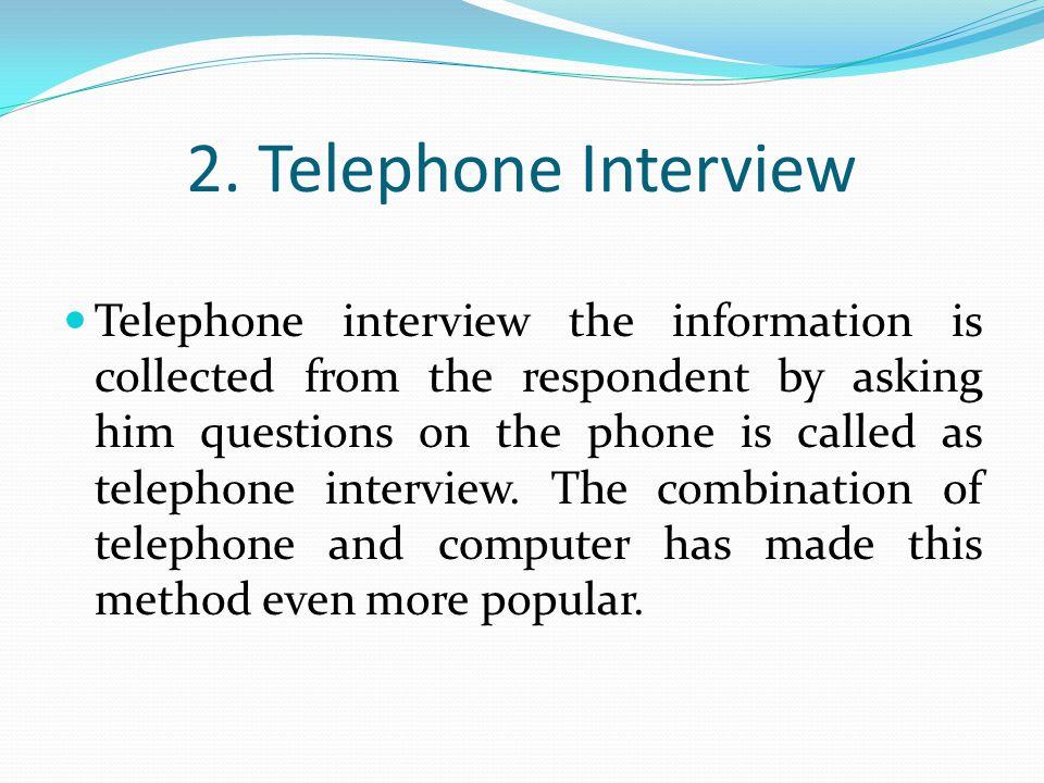 2. Telephone Interview
