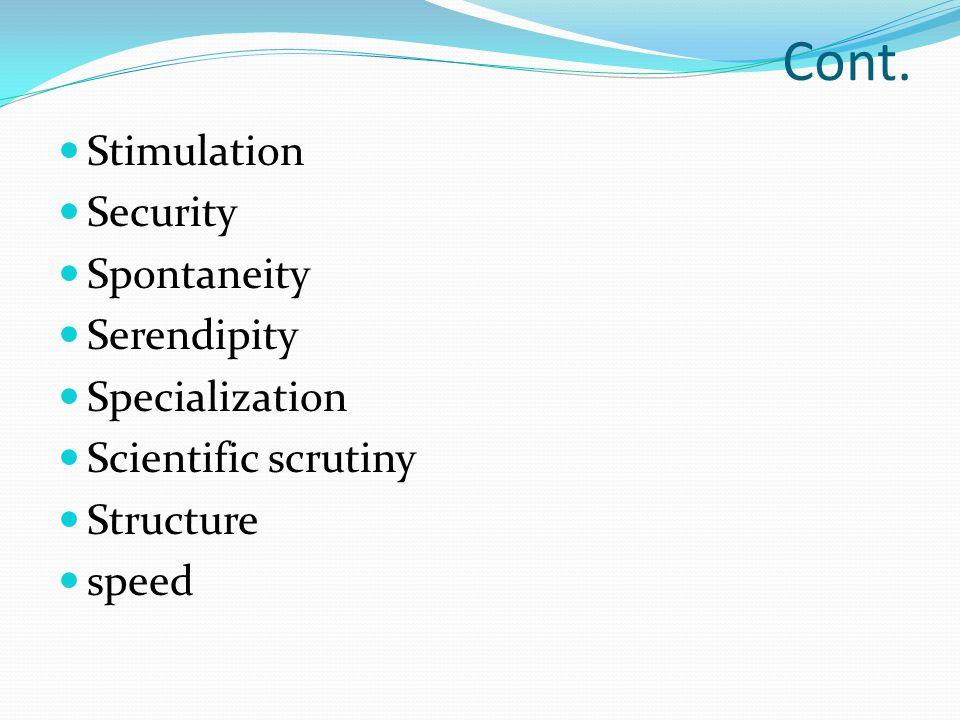 Cont. Stimulation Security Spontaneity Serendipity Specialization