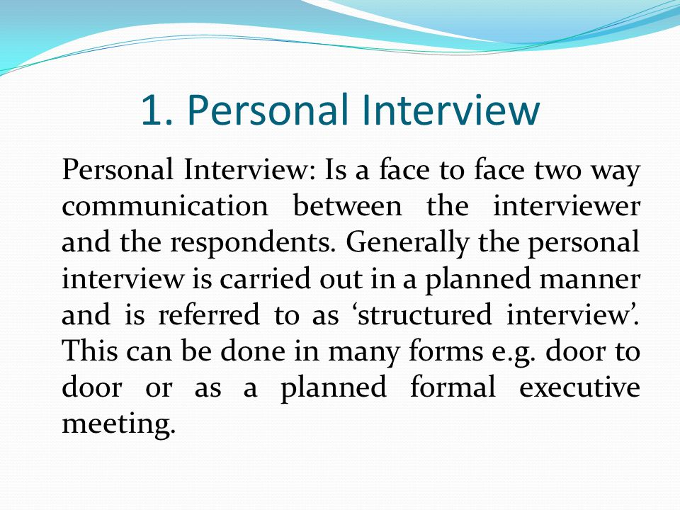 1. Personal Interview