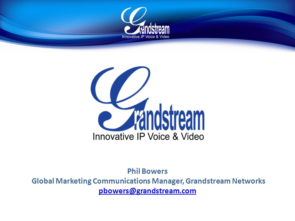 Global Marketing Communications Manager, Grandstream Networks