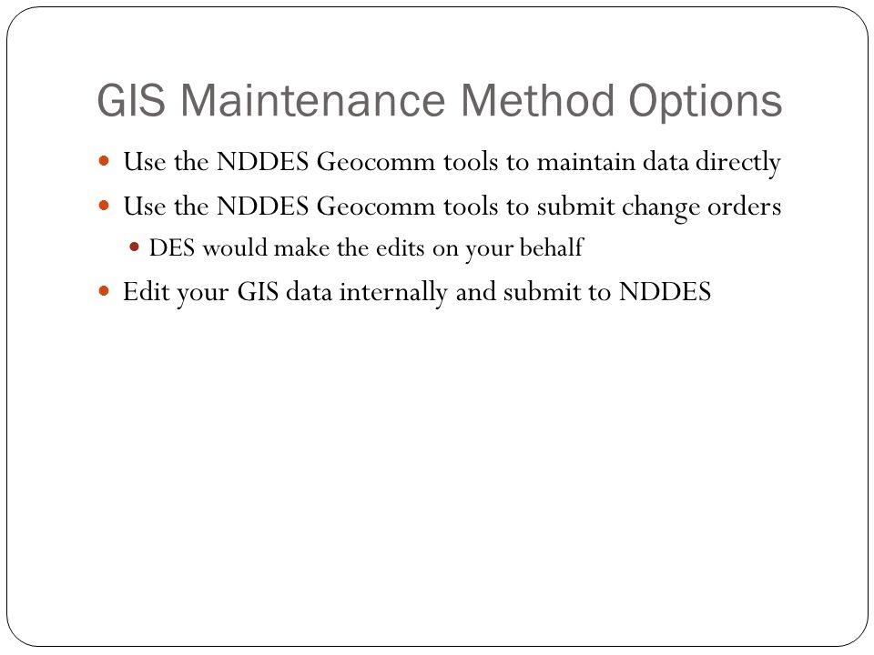 GIS Maintenance Method Options