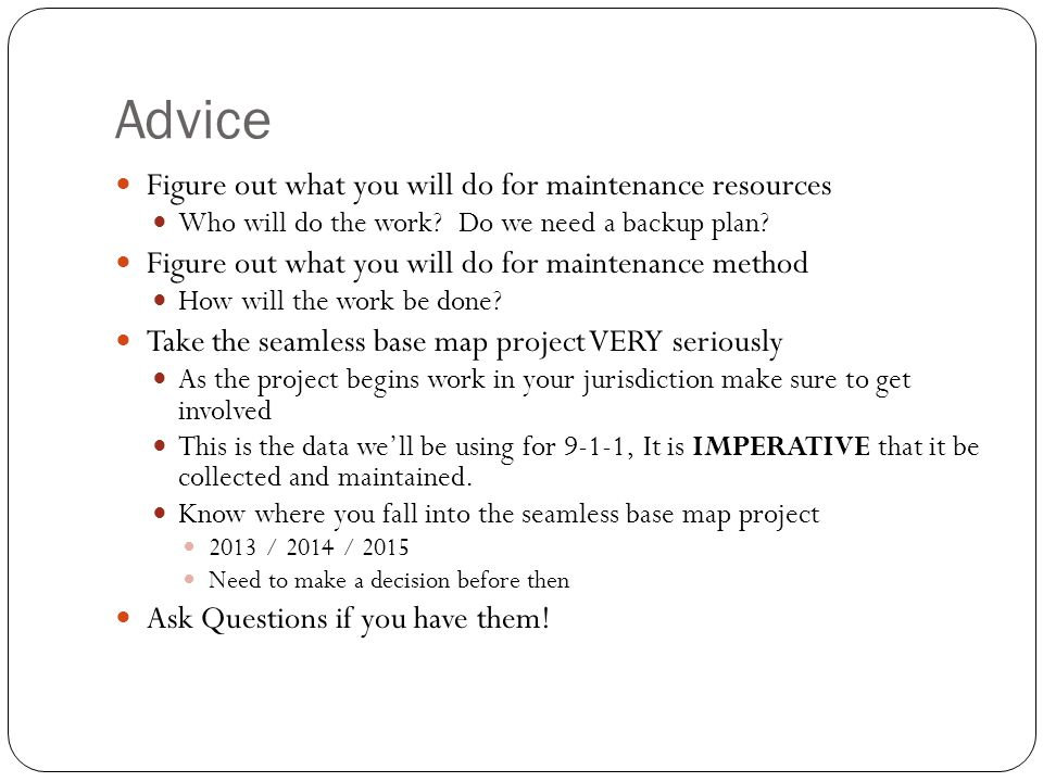 Advice Figure out what you will do for maintenance resources