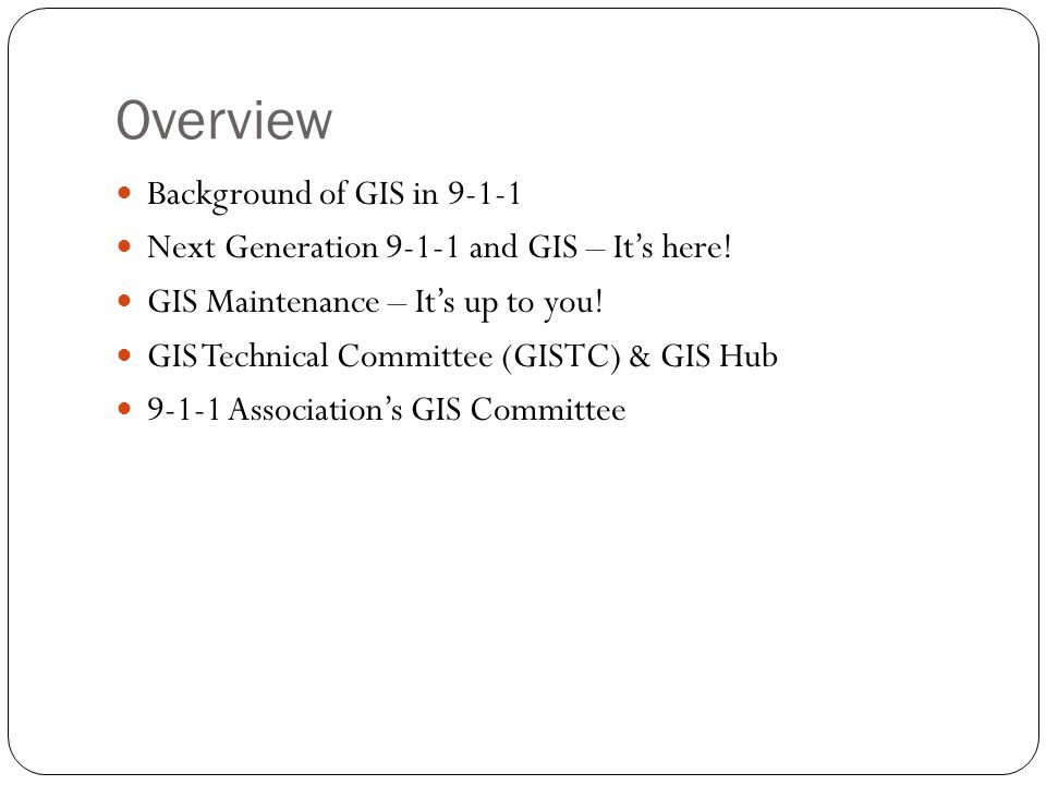 Overview Background of GIS in 9-1-1
