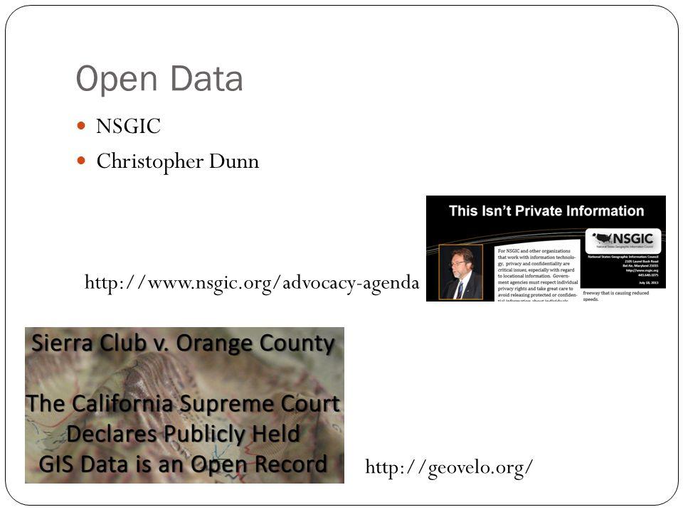 Open Data NSGIC Christopher Dunn http://www.nsgic.org/advocacy-agenda