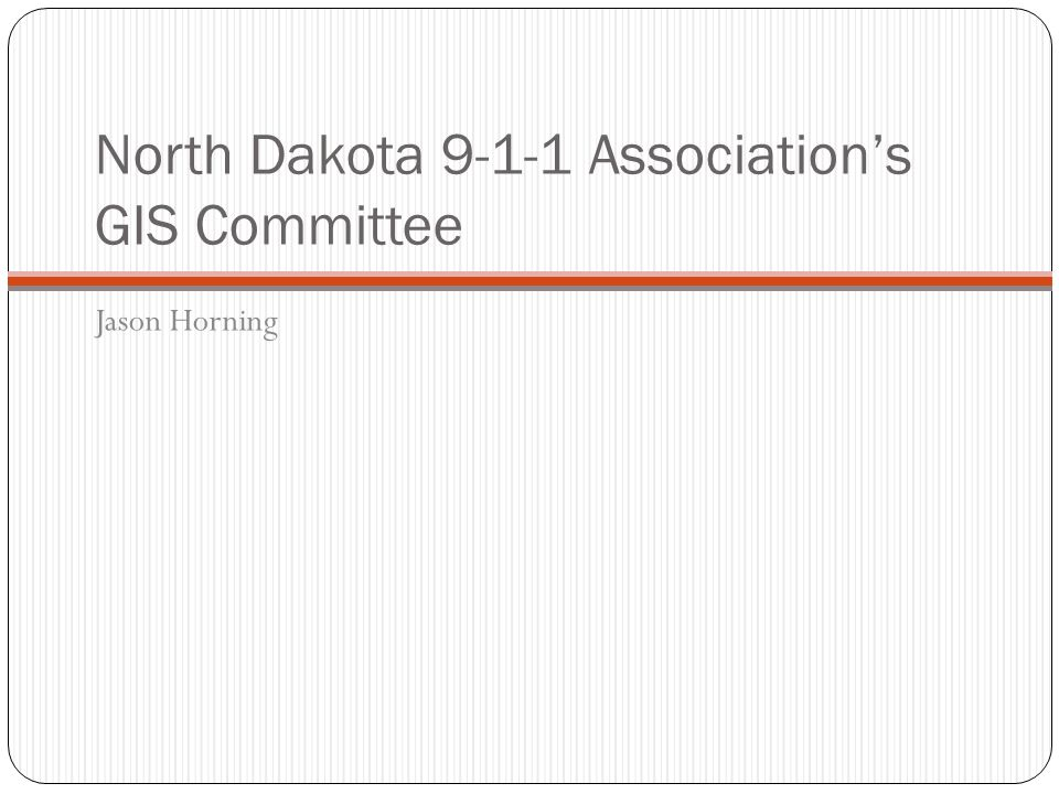 North Dakota 9-1-1 Association's GIS Committee