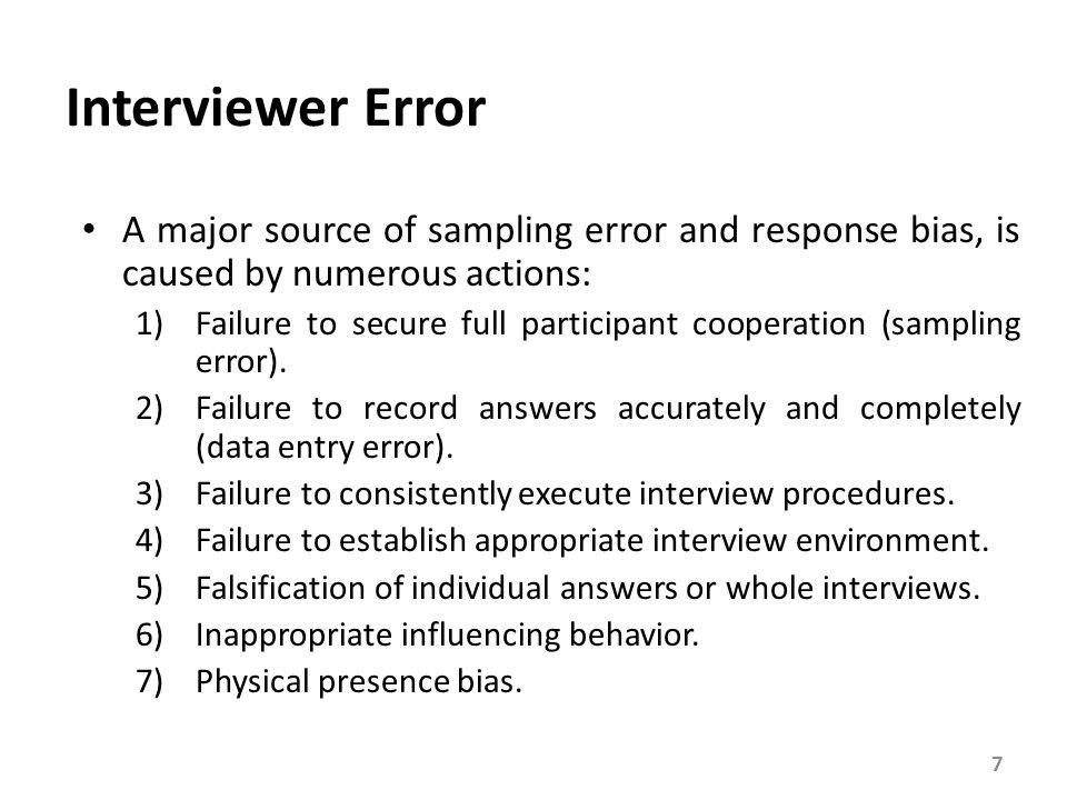 Participant Error Three broad conditions must be met by participants to have a successful survey: