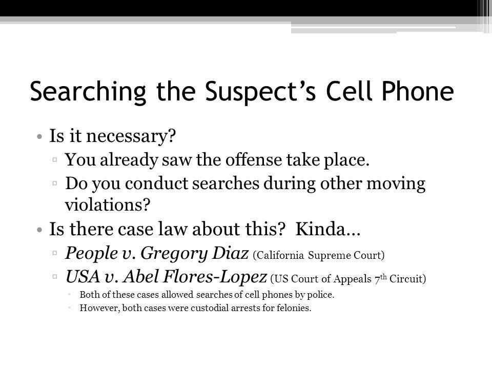 Searching the Suspect's Cell Phone