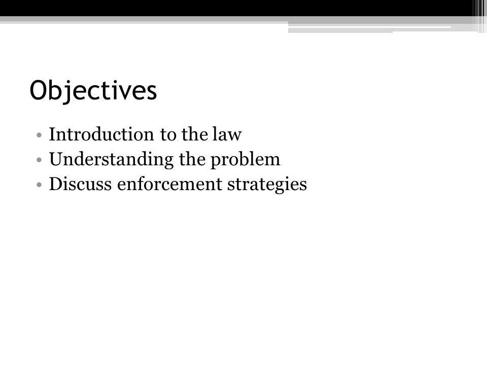 Objectives Introduction to the law Understanding the problem