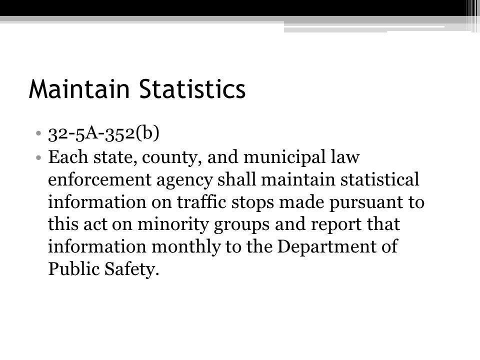Maintain Statistics 32-5A-352(b)
