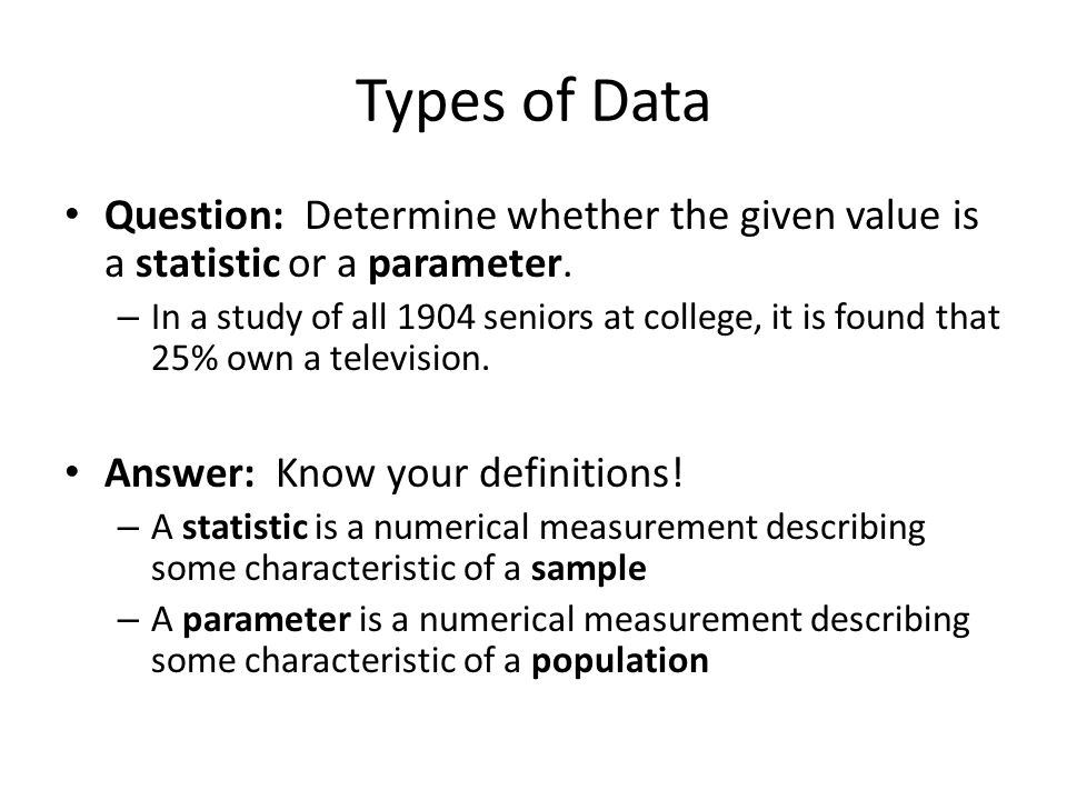 Types of Data Question: Determine whether the given value is a statistic or a parameter.