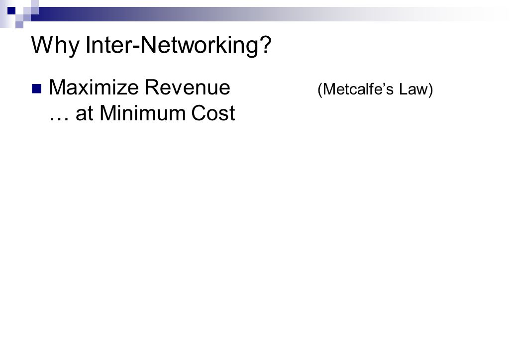Why Inter-Networking Maximize Revenue (Metcalfe's Law) … at Minimum Cost