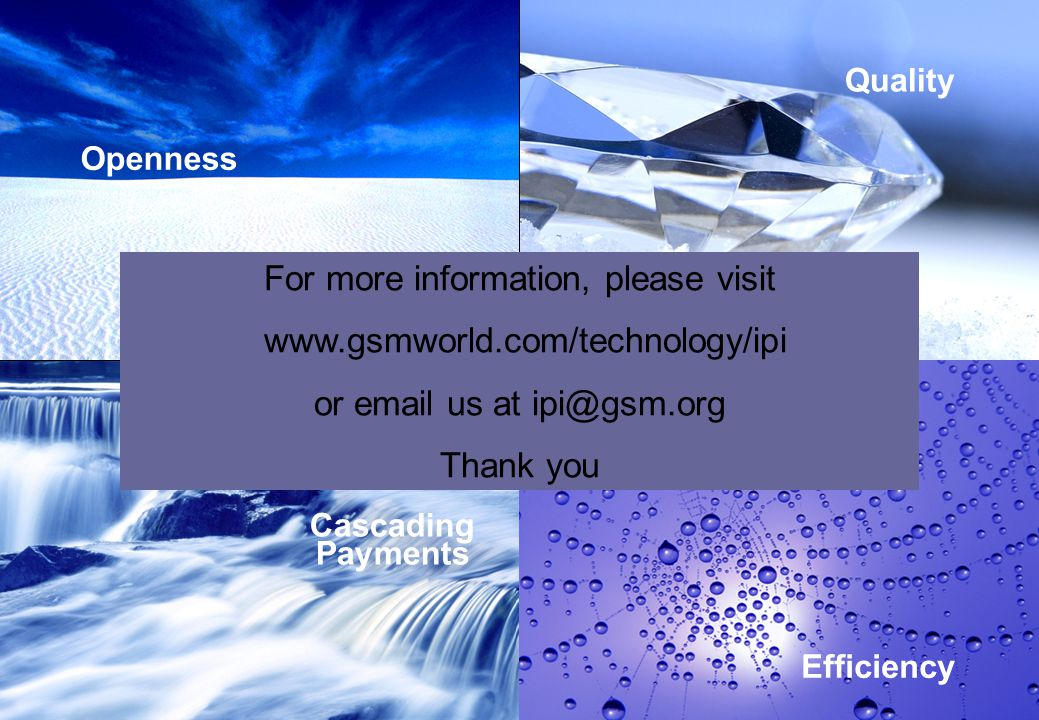 For more information, please visit www.gsmworld.com/technology/ipi