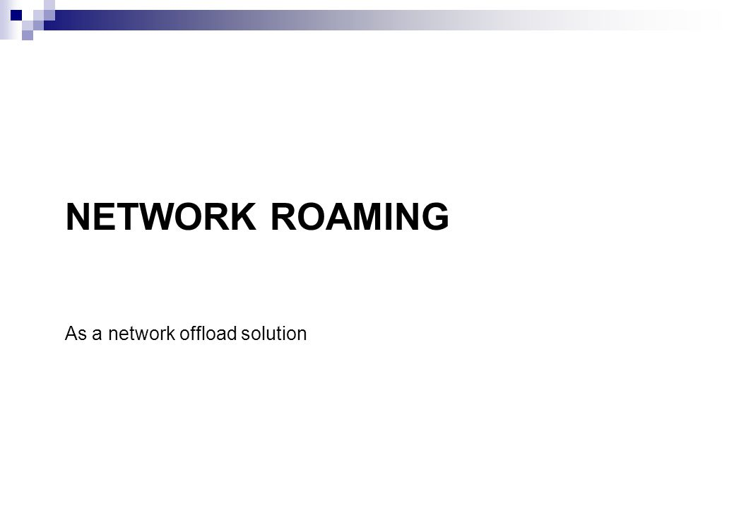 Network Roaming As a network offload solution