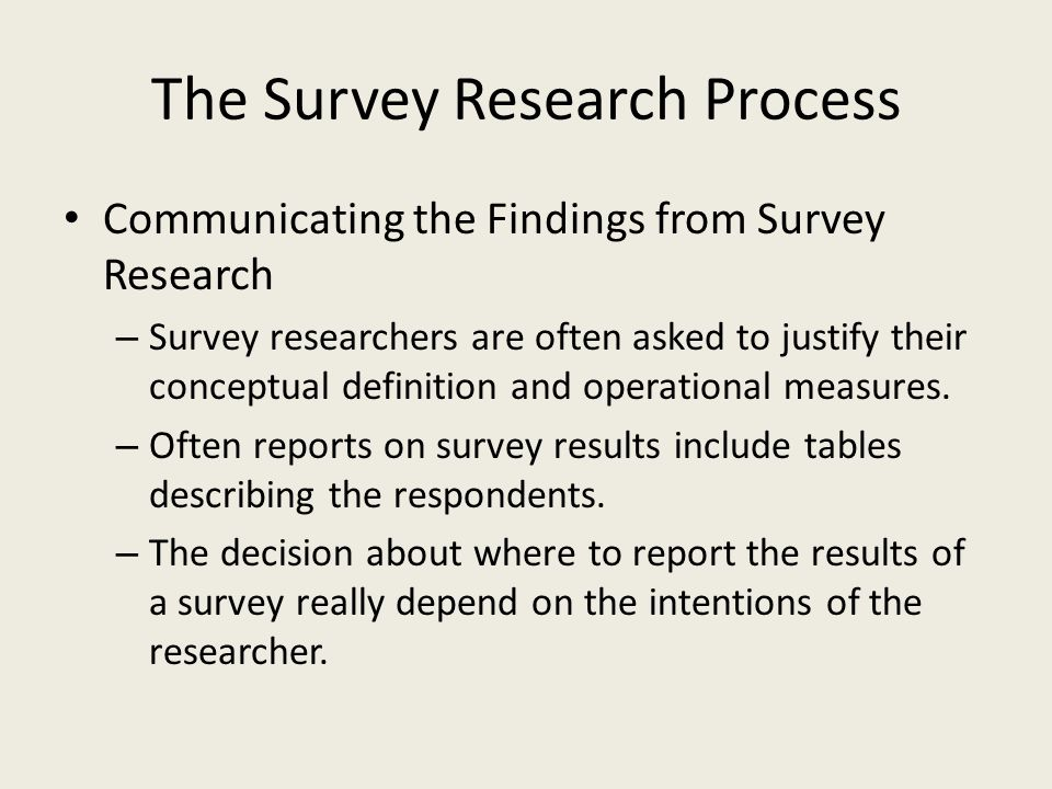 survey research communicating with respondents The purpose of report writing is to communicate the findings of the research the report should tell the whole  disagree question in a survey nine respondents.