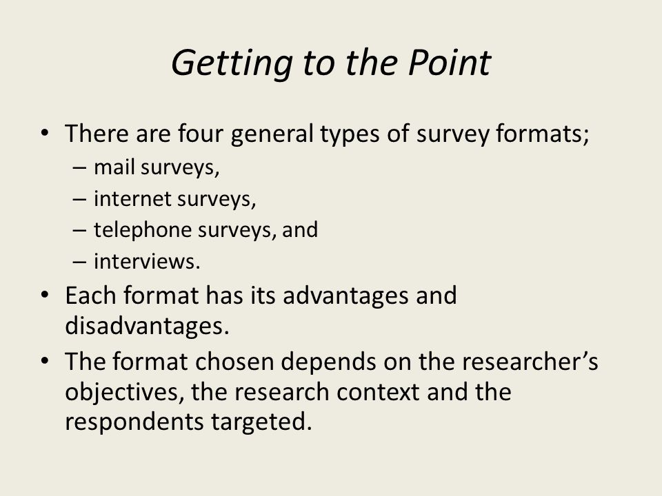 Getting to the Point There are four general types of survey formats;