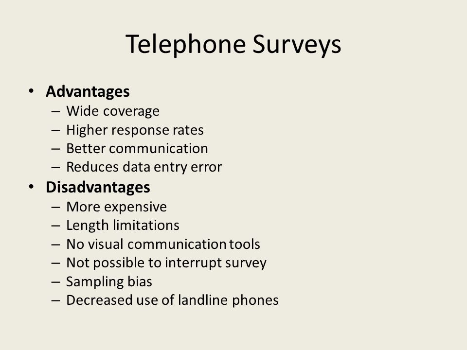 Telephone Surveys Advantages Disadvantages Wide coverage