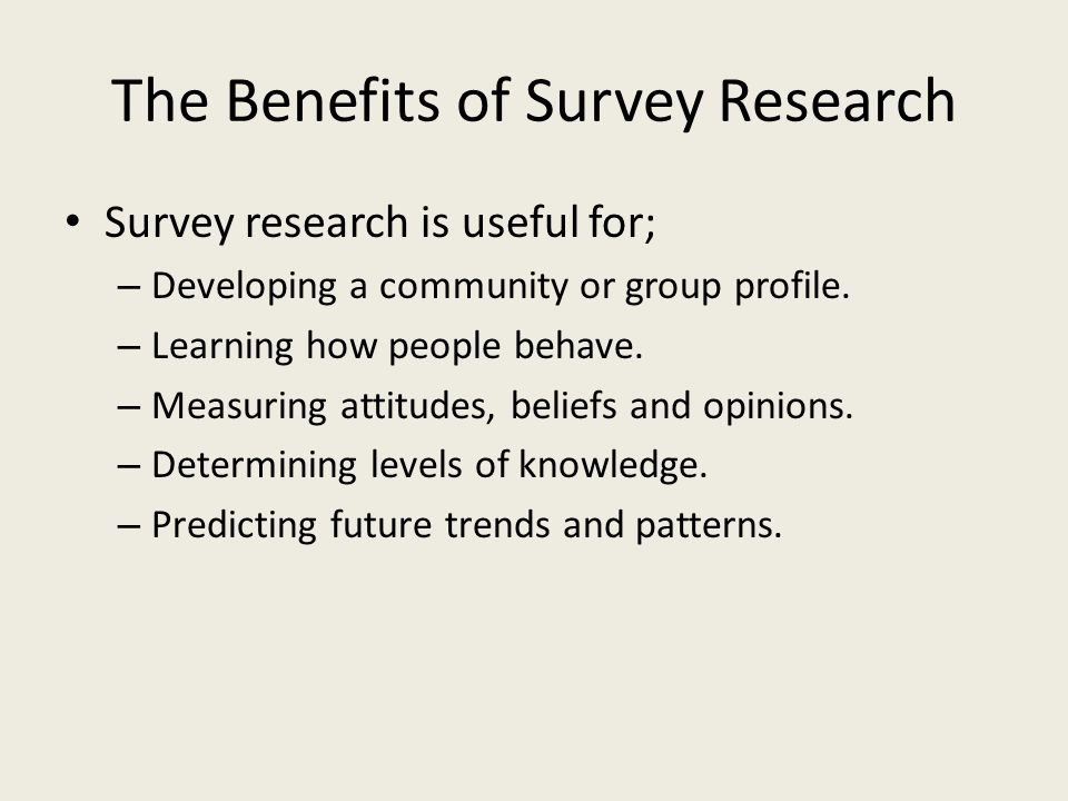 The Benefits of Survey Research