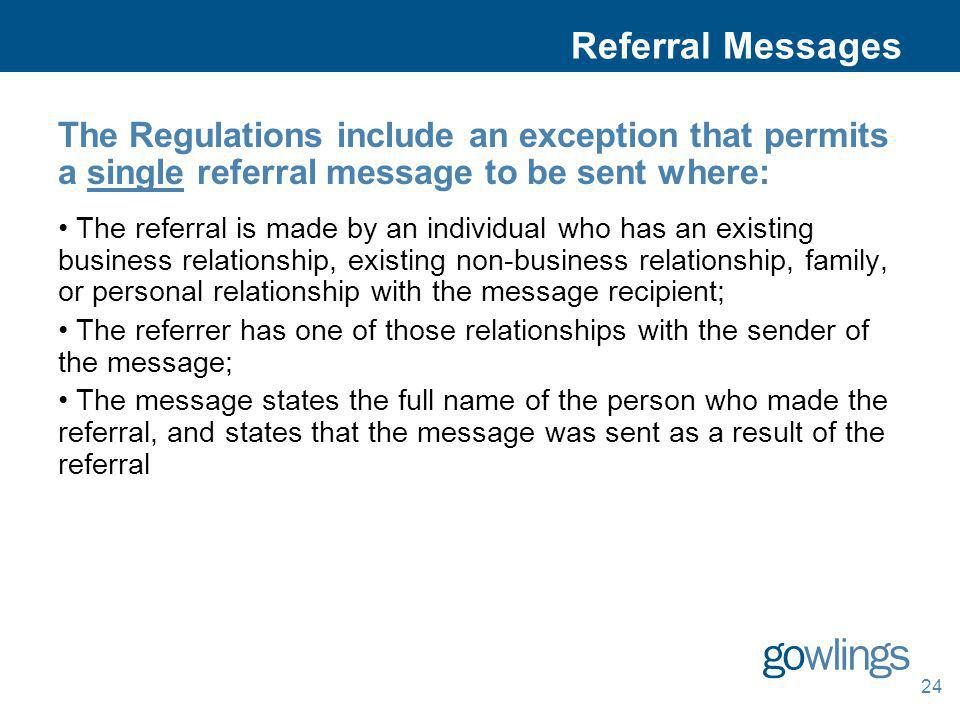 Referral Messages The Regulations include an exception that permits a single referral message to be sent where: