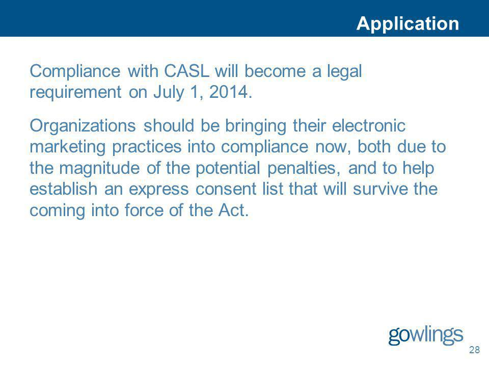 Application Compliance with CASL will become a legal requirement on July 1, 2014.