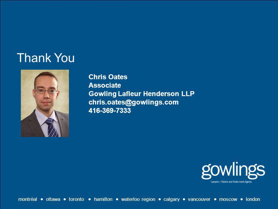 Chris Oates Associate Gowling Lafleur Henderson LLP chris.oates@gowlings.com 416-369-7333