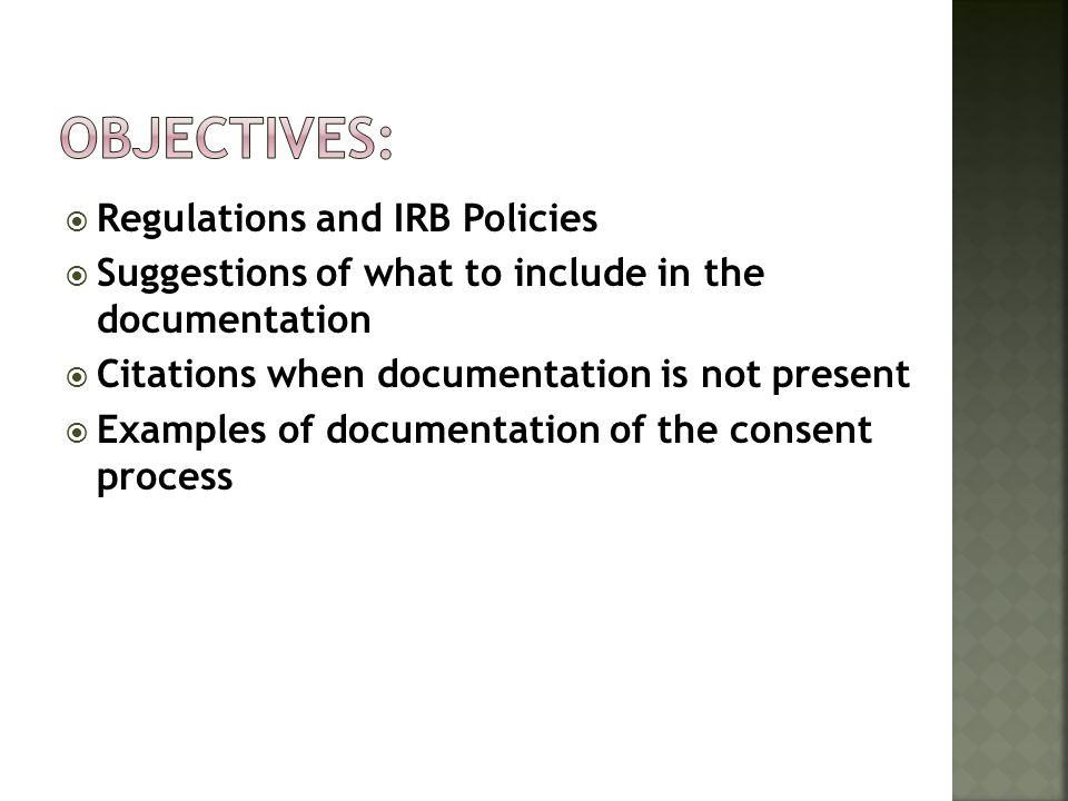 Objectives: Regulations and IRB Policies