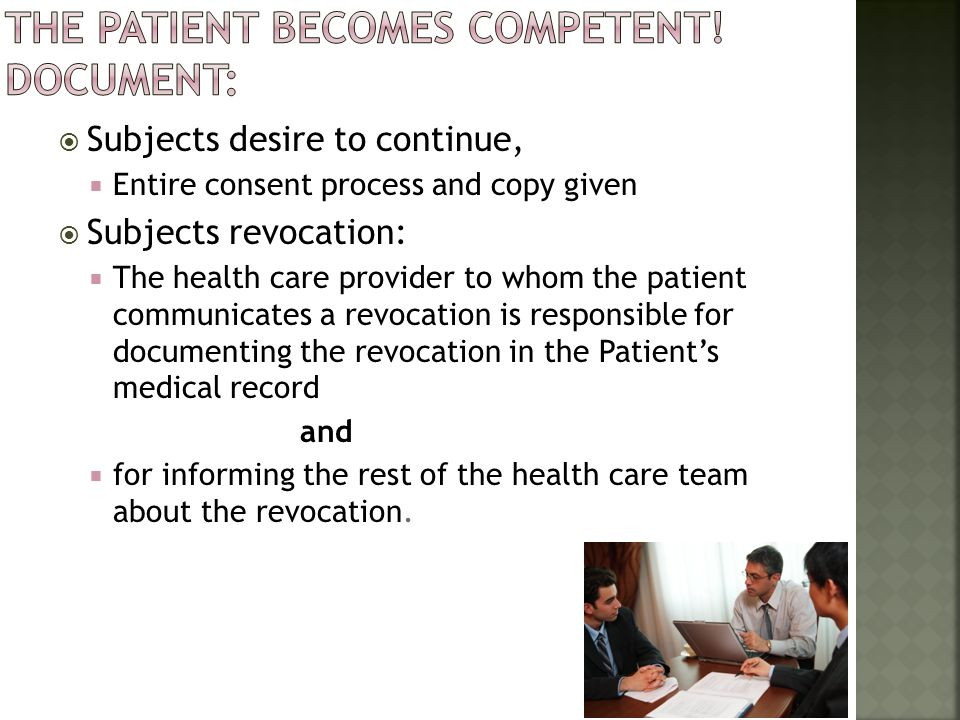 the patient becomes competent! Document: