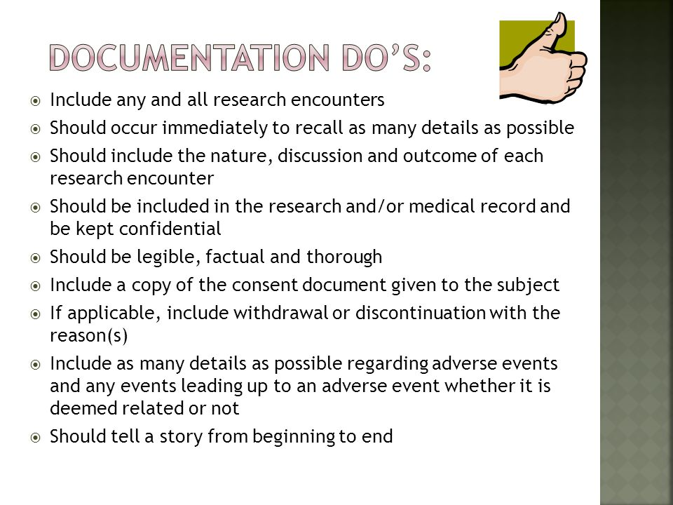 Documentation Do's: Include any and all research encounters