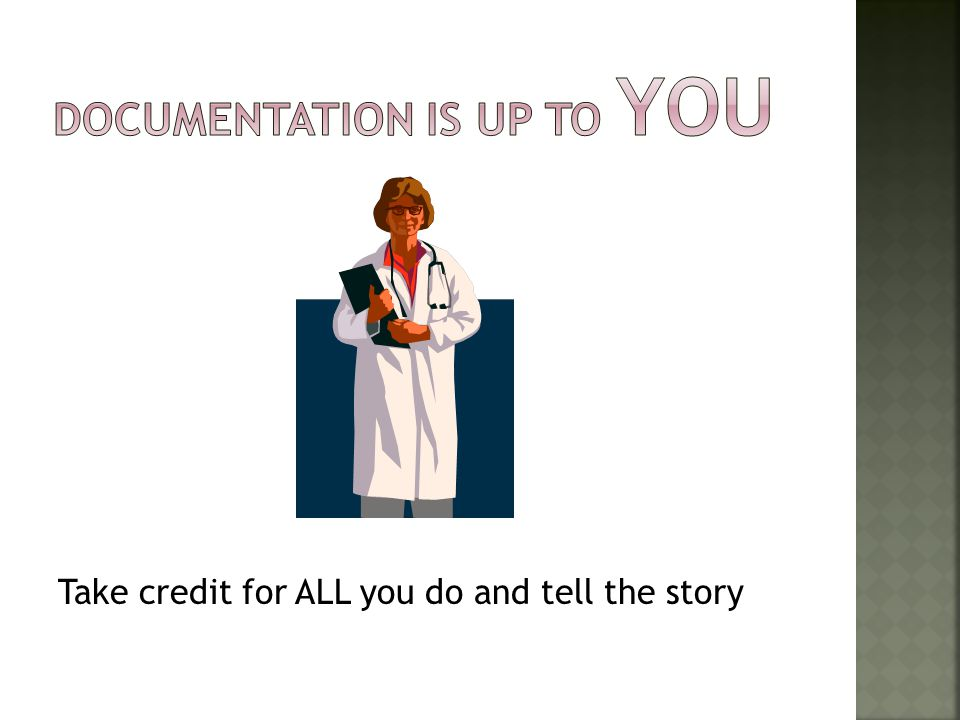 Documentation is up to YOU