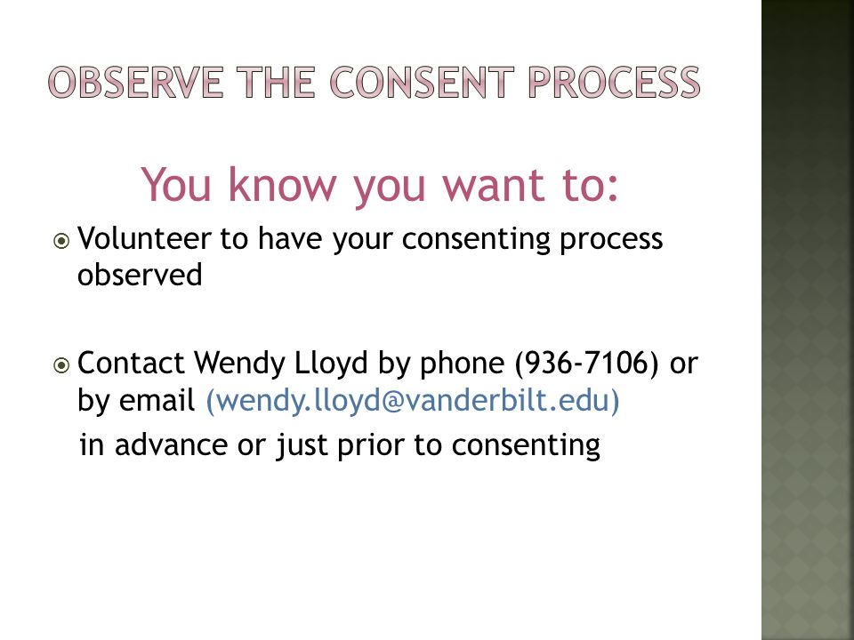 Observe the consent process
