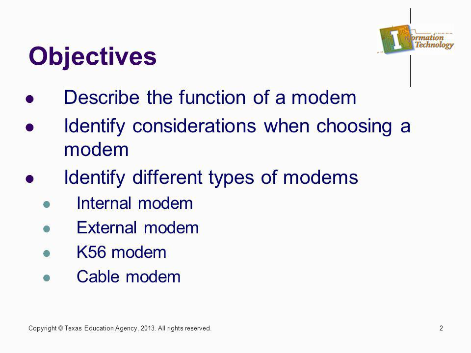 Objectives Describe the function of a modem