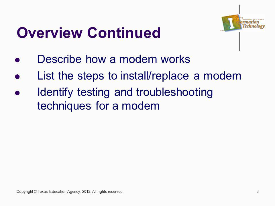 Overview Continued Describe how a modem works