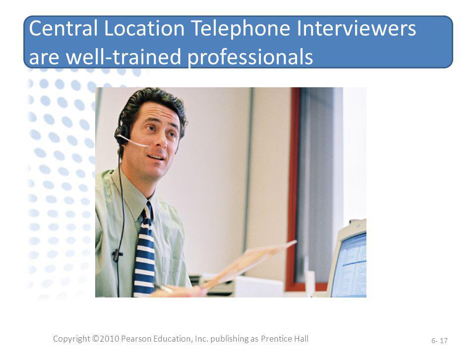Central Location Telephone Interviewers are well-trained professionals