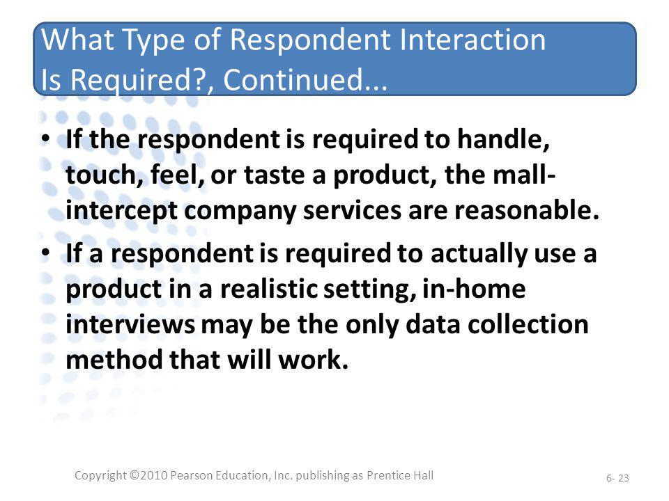 What Type of Respondent Interaction Is Required , Continued...