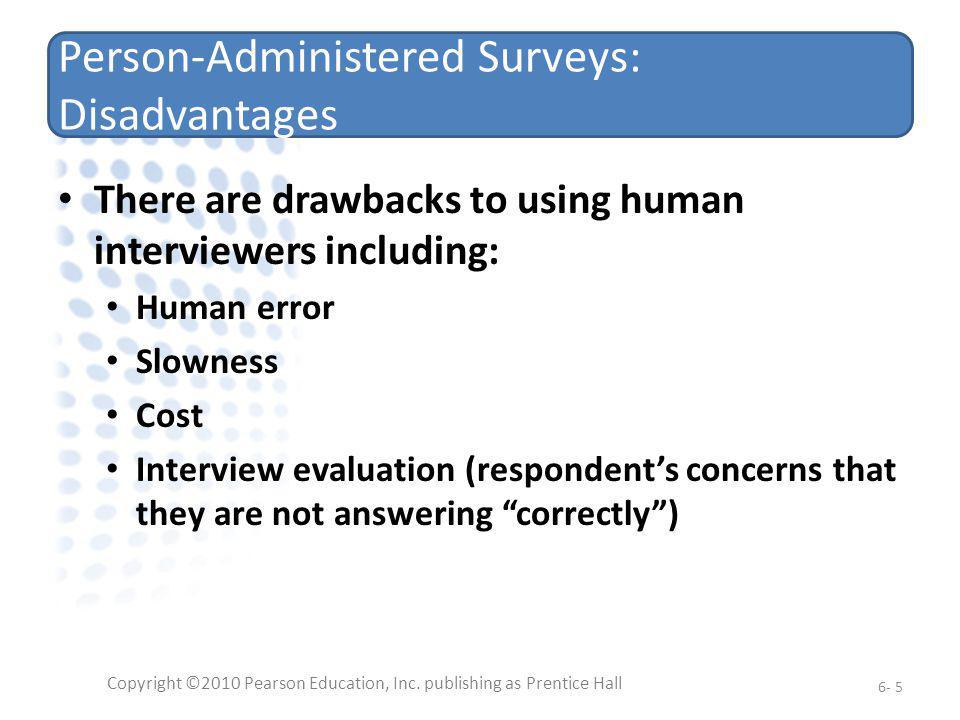 Person-Administered Surveys: Disadvantages