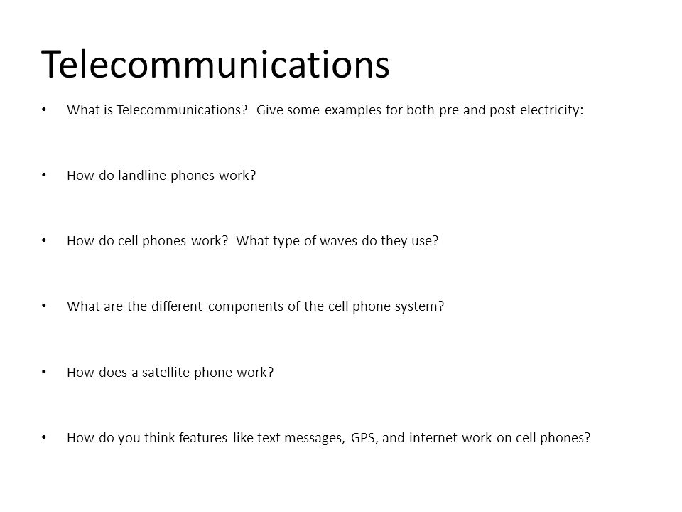 Telecommunications What is Telecommunications Give some examples for both pre and post electricity: