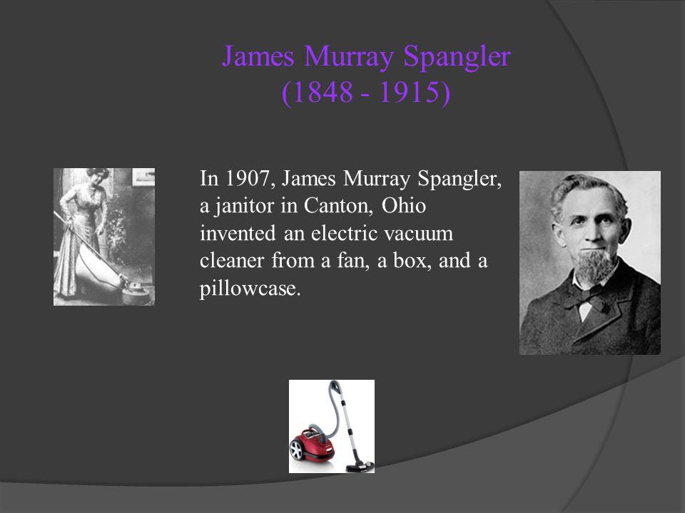 James Murray Spangler (1848 - 1915)
