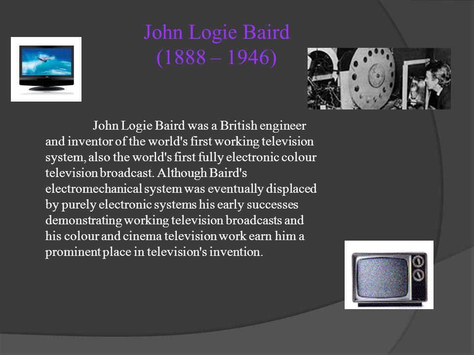 John Logie Baird (1888 – 1946)