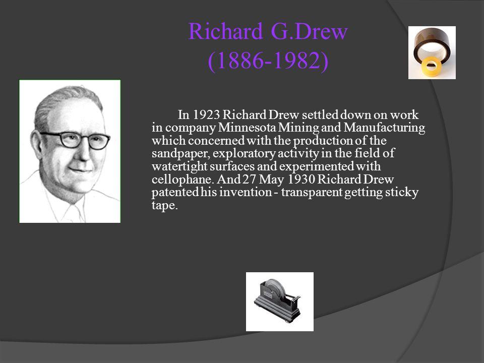Richard G.Drew (1886-1982)
