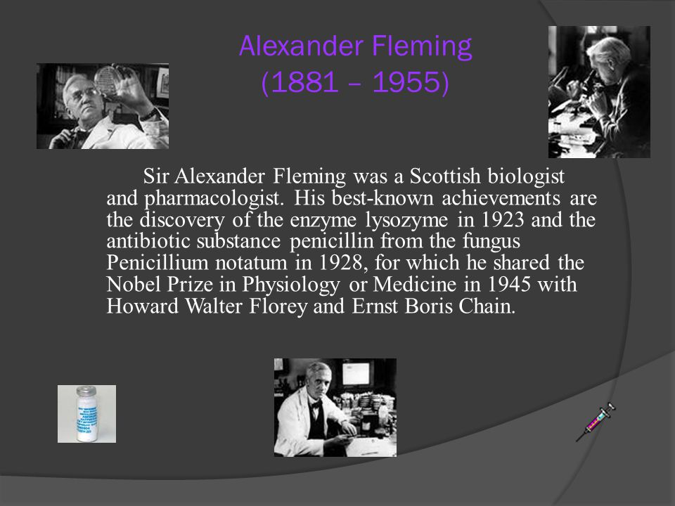 Alexander Fleming (1881 – 1955)