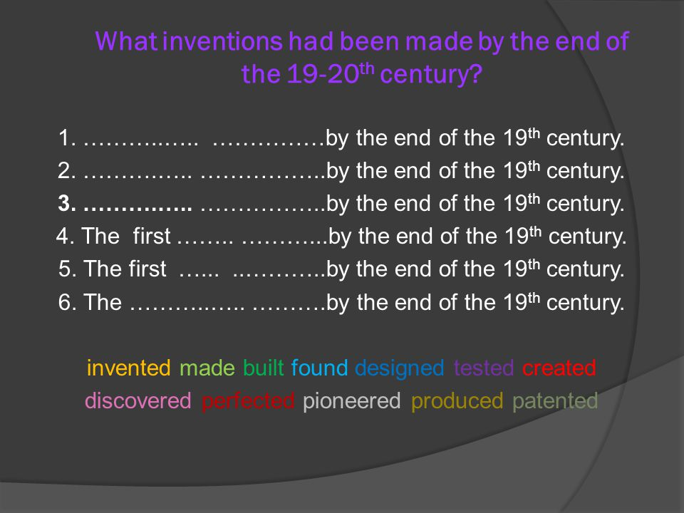 What inventions had been made by the end of the 19-20th century