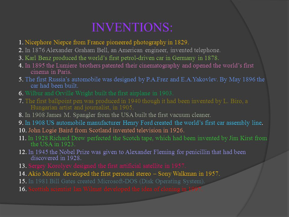 INVENTIONS: 1. Nicephore Niepce from France pioneered photography in 1829.