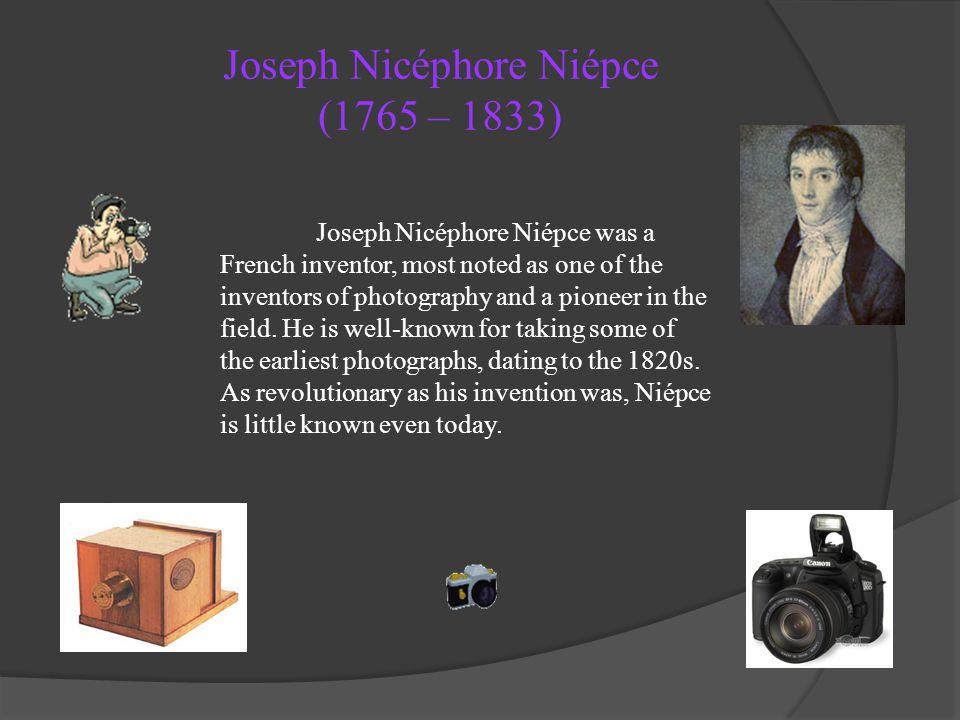 Joseph Nicéphore Niépce (1765 – 1833)