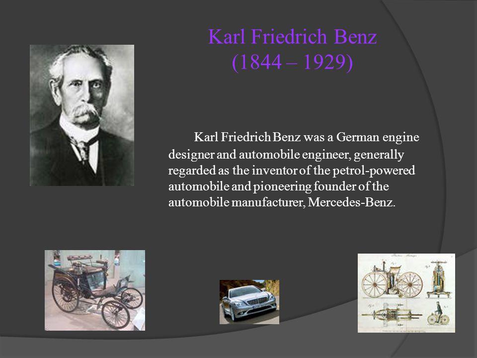 Karl Friedrich Benz (1844 – 1929)