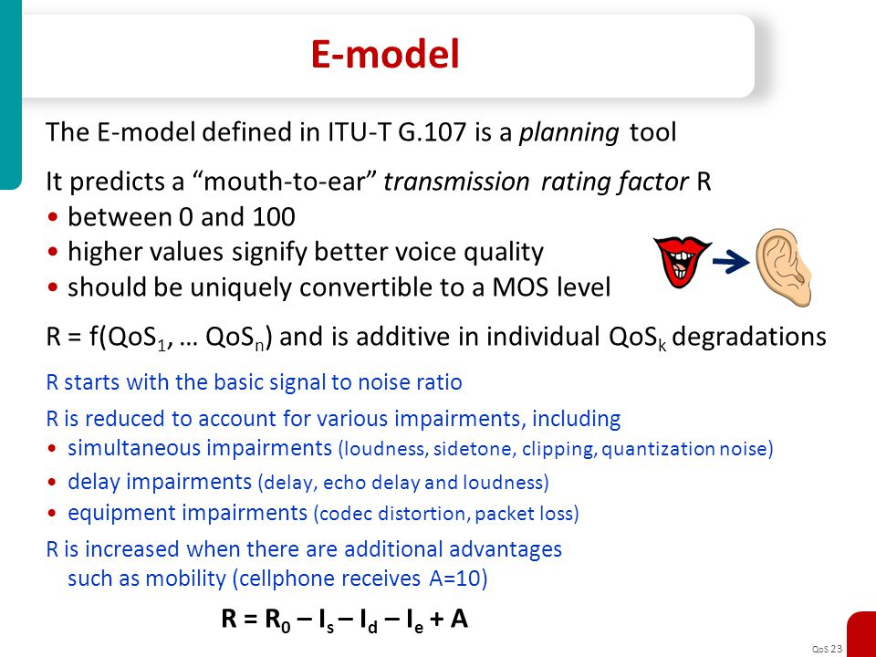 E-model The E-model defined in ITU-T G.107 is a planning tool