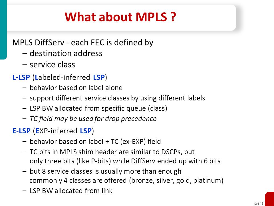 What about MPLS MPLS DiffServ - each FEC is defined by