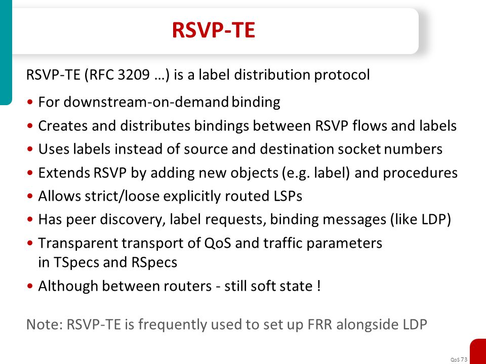 RSVP-TE RSVP-TE (RFC 3209 …) is a label distribution protocol
