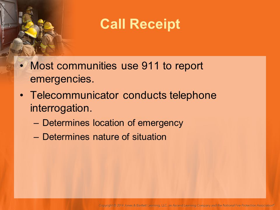 Call Receipt Most communities use 911 to report emergencies.